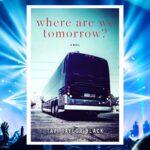 Where Are We Tomorrow